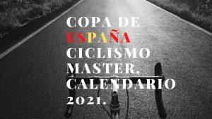 copa de españa ciclismo master 2021