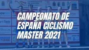 Campeonato de españa ciclismo master 2021